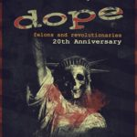 DOPE: двадцатилетие Felons and Revolutionaries!